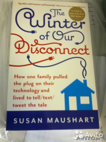 The Winter of Our Disconnect Susan Maushart